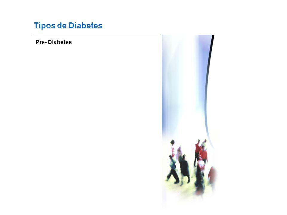Tipos de Diabetes Pre- Diabetes