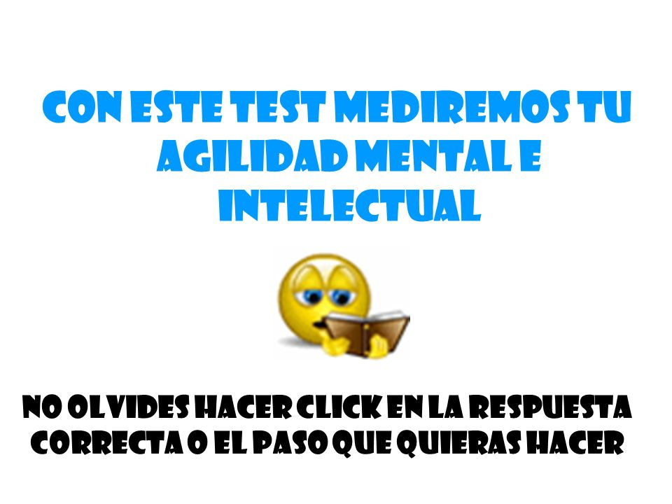 Con este test mediremos tu agilidad mental e intelectual