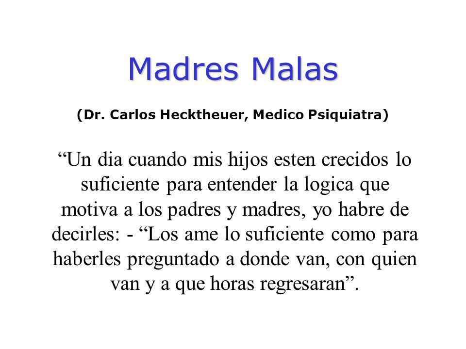 (Dr. Carlos Hecktheuer, Medico Psiquiatra)