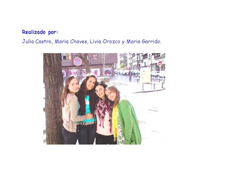 Realizado por: Julia Castro, Maria Chaves, Livia Orozco y Maria Garrido.