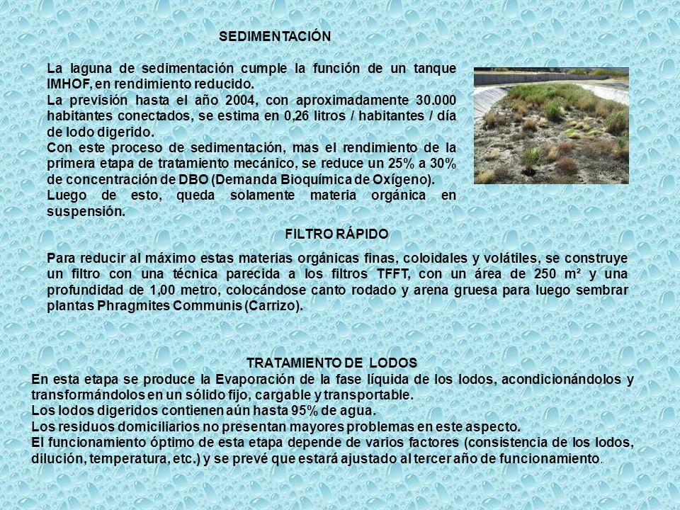 SEDIMENTACIÓN La laguna de sedimentación cumple la función de un tanque IMHOF, en rendimiento reducido.