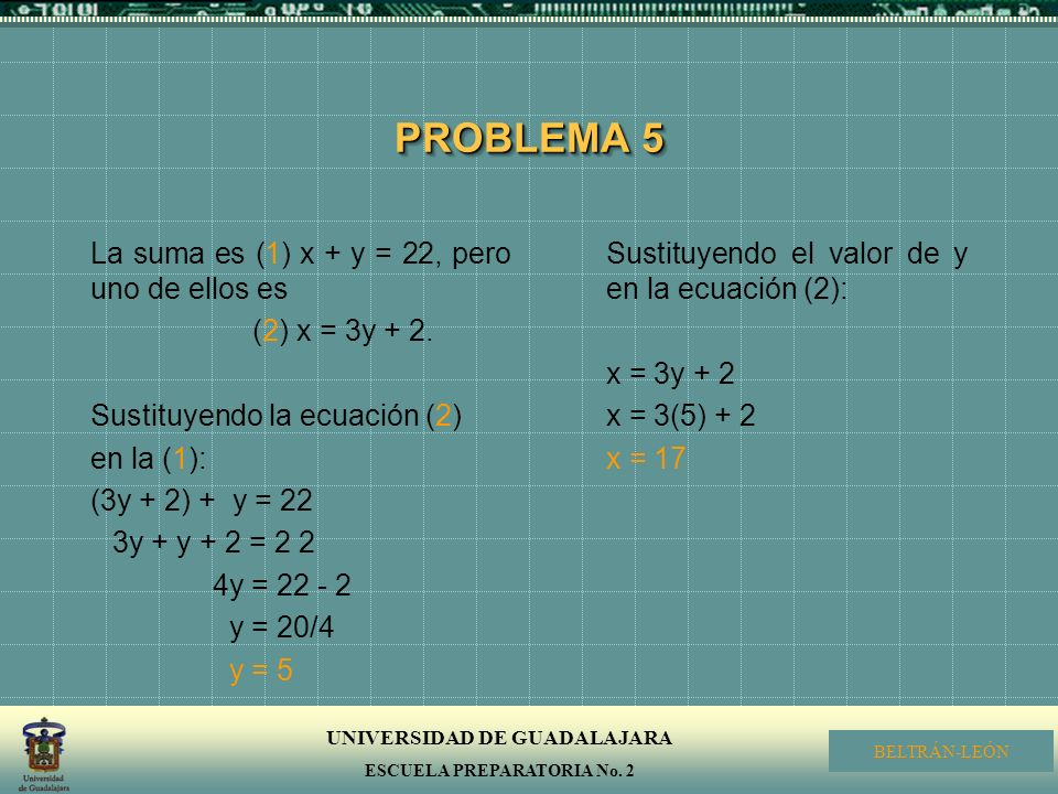 PROBLEMA 5 La suma es (1) x + y = 22, pero uno de ellos es