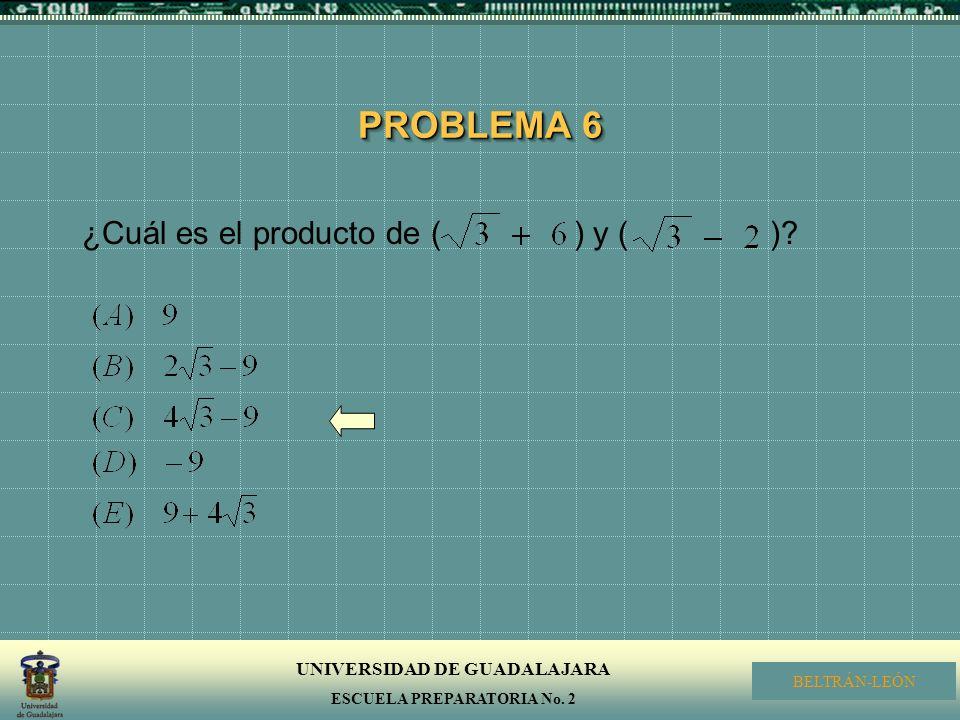 PROBLEMA 6 ¿Cuál es el producto de ( ) y ( )