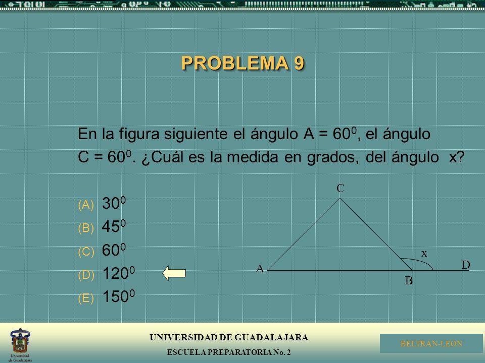 PROBLEMA 9 En la figura siguiente el ángulo A = 600, el ángulo