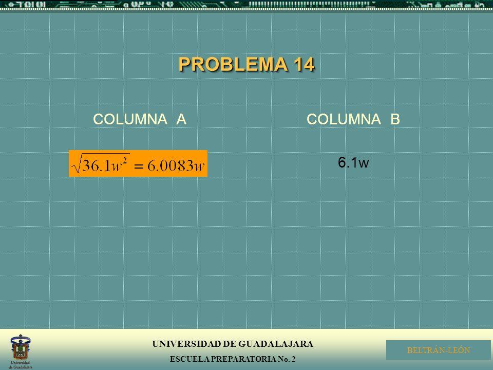 PROBLEMA 14 COLUMNA A COLUMNA B 6.1w