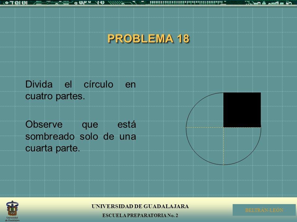 PROBLEMA 18 Divida el círculo en cuatro partes.