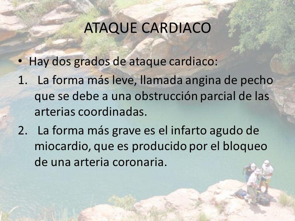 ATAQUE CARDIACO Hay dos grados de ataque cardiaco: