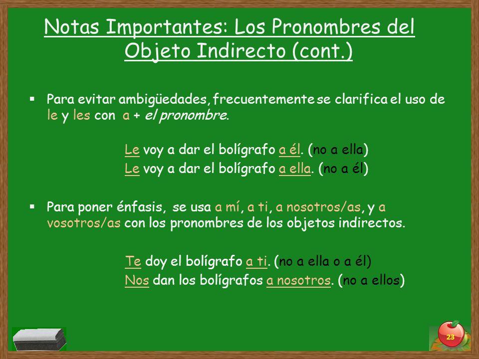 Notas Importantes: Los Pronombres del Objeto Indirecto (cont.)
