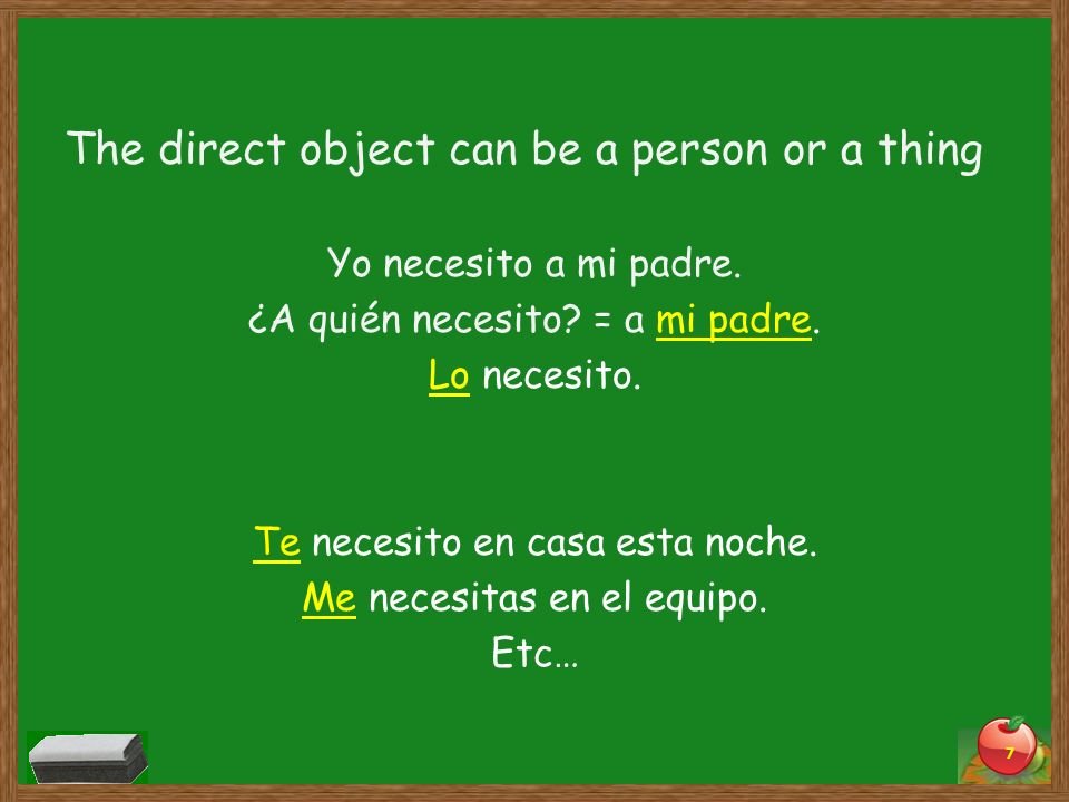 The direct object can be a person or a thing