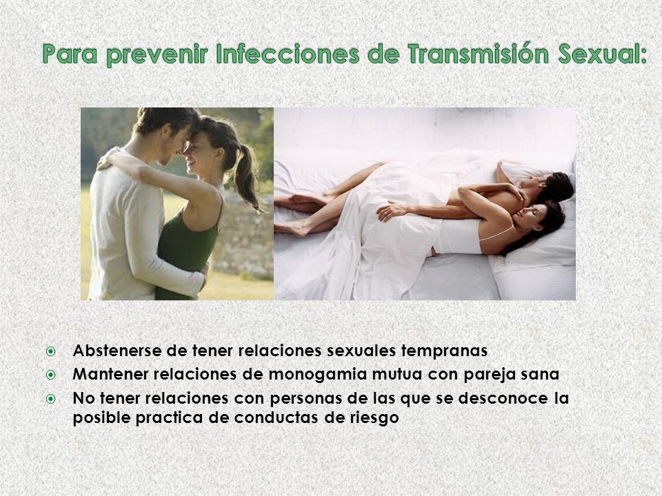Para prevenir Infecciones de Transmisión Sexual: