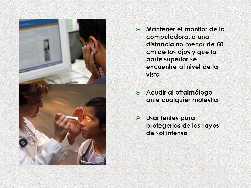 Mantener el monitor de la computadora, a una distancia no menor de 50 cm de los ojos y que la parte superior se encuentre al nivel de la vista