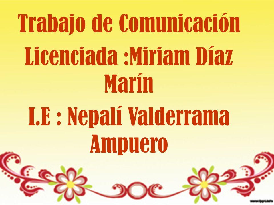 Trabajo de Comunicación Licenciada :Miriam Díaz Marín