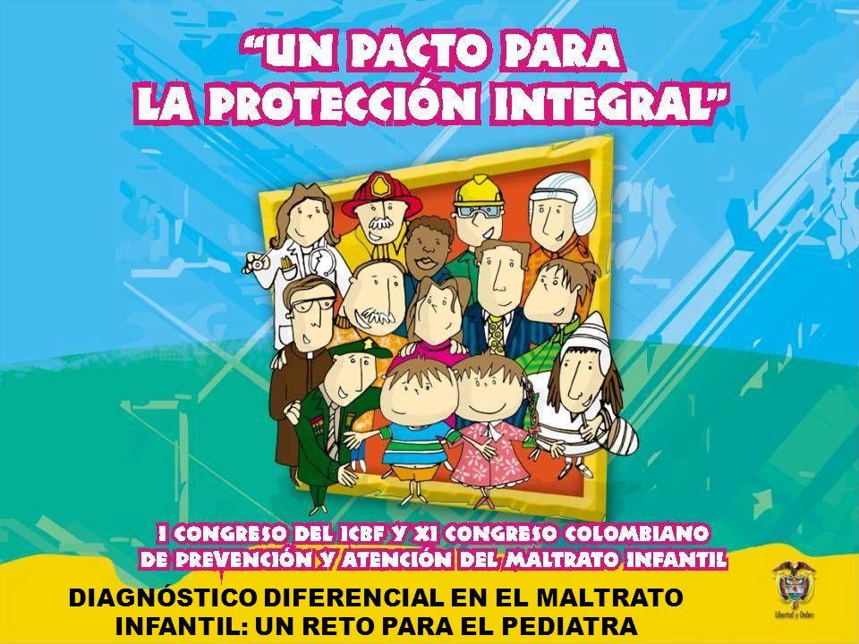 DIAGNÓSTICO DIFERENCIAL EN EL MALTRATO INFANTIL: UN RETO PARA EL PEDIATRA