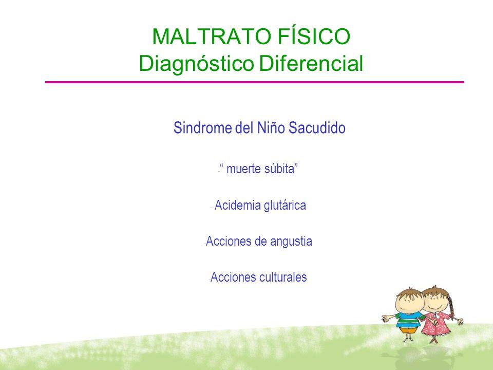 MALTRATO FÍSICO Diagnóstico Diferencial