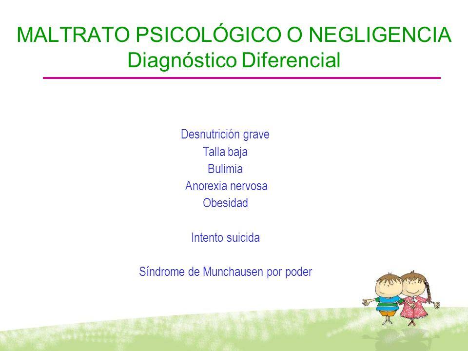 MALTRATO PSICOLÓGICO O NEGLIGENCIA Diagnóstico Diferencial