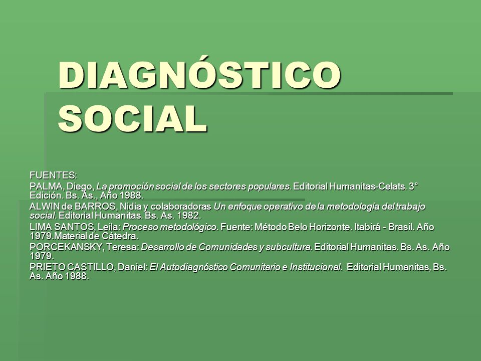 DIAGNÓSTICO SOCIAL FUENTES: