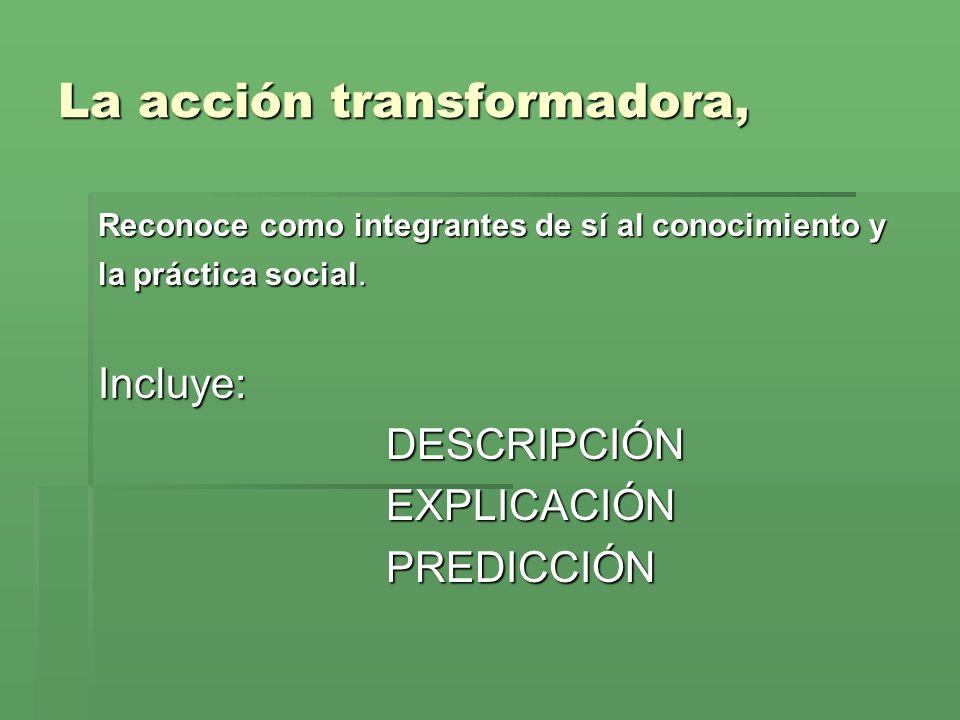 La acción transformadora,