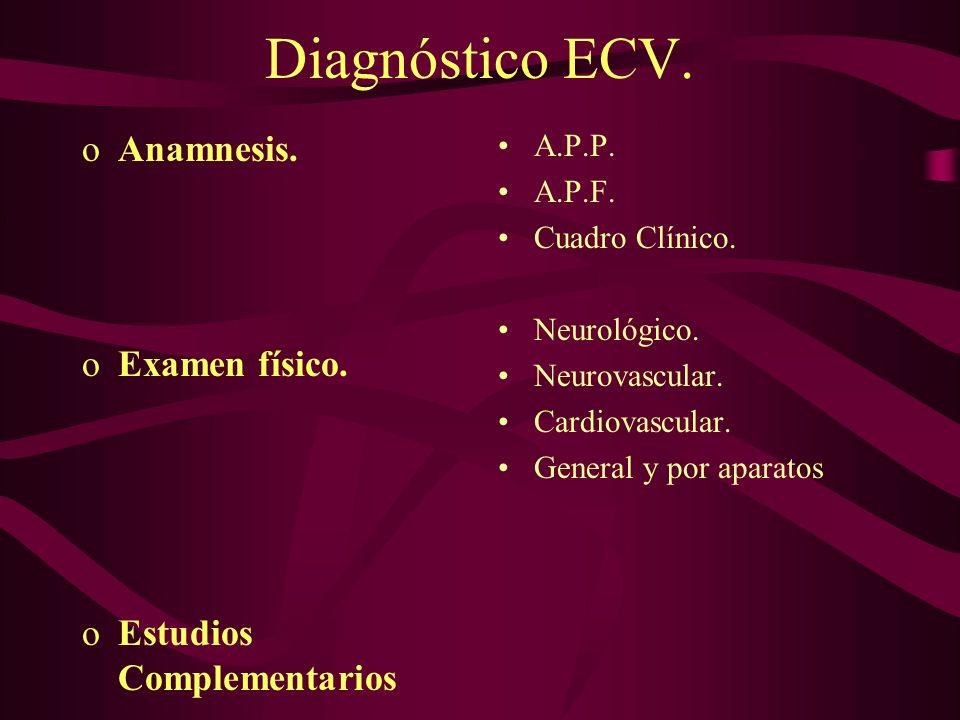 Diagnóstico ECV. Anamnesis. Examen físico. Estudios Complementarios