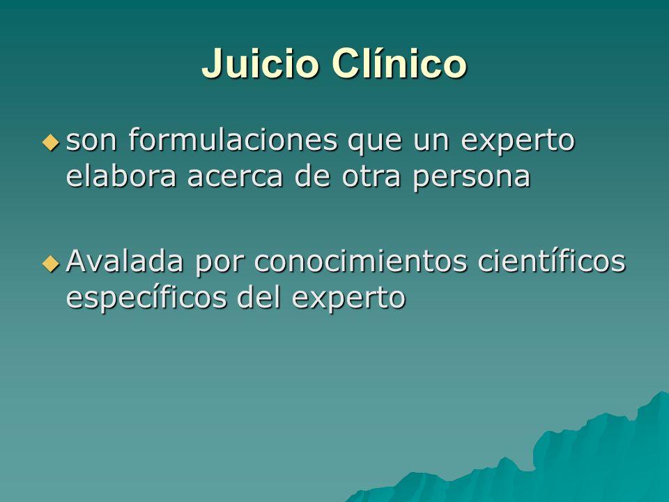 Juicio Clínico son formulaciones que un experto elabora acerca de otra persona.