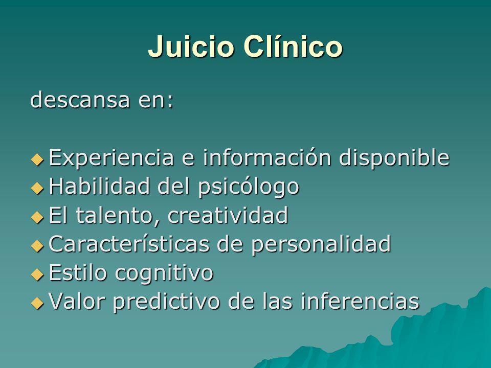 Juicio Clínico descansa en: Experiencia e información disponible