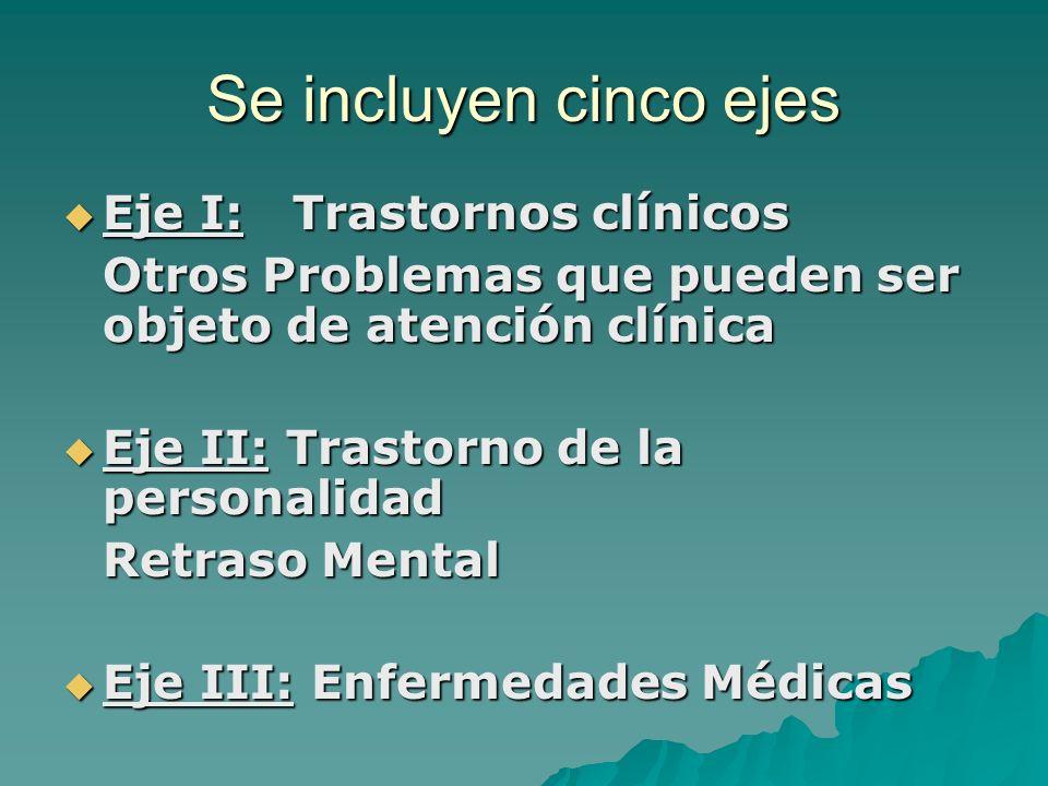 Se incluyen cinco ejes Eje I: Trastornos clínicos
