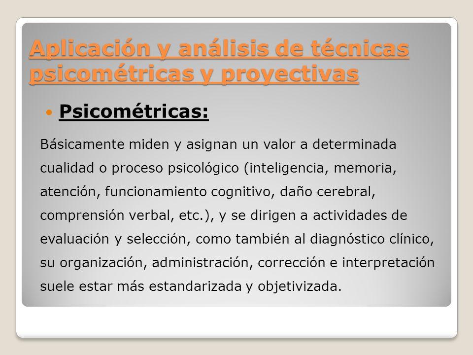 Aplicación y análisis de técnicas psicométricas y proyectivas