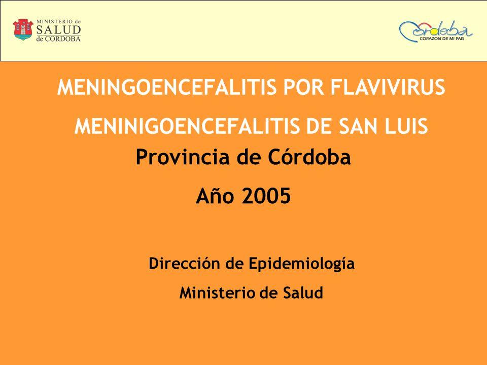 MENINGOENCEFALITIS POR FLAVIVIRUS MENINIGOENCEFALITIS DE SAN LUIS