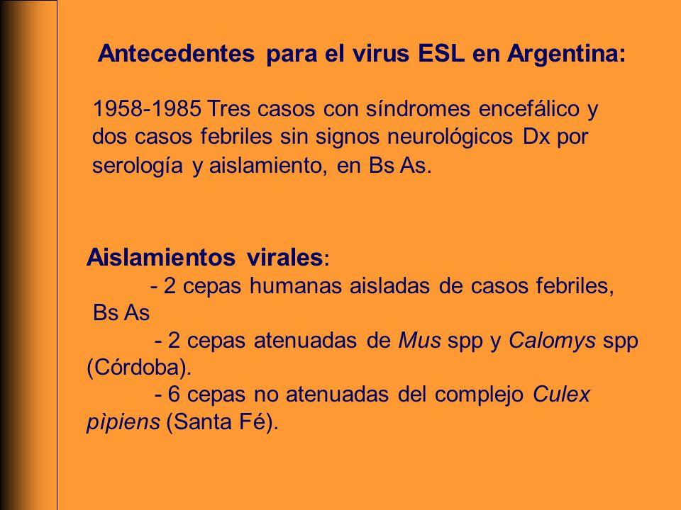 Antecedentes para el virus ESL en Argentina: