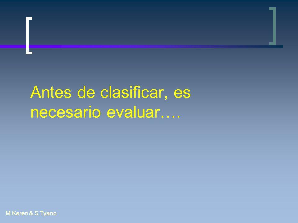 Antes de clasificar, es necesario evaluar….
