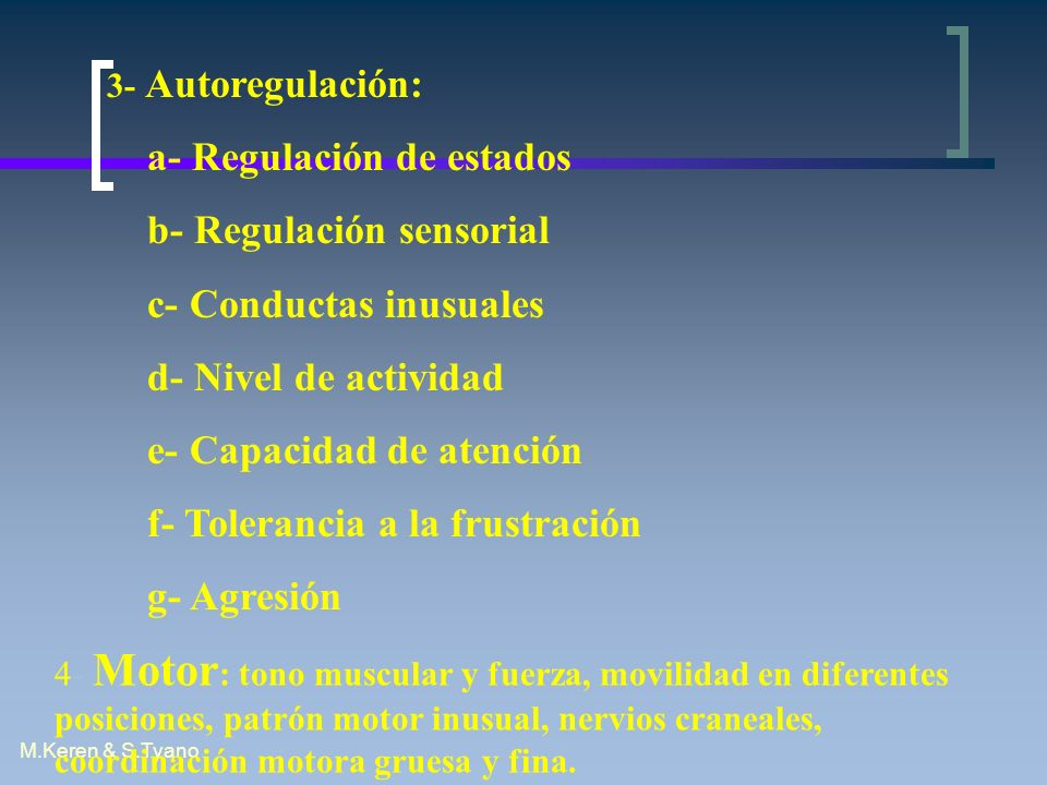 a- Regulación de estados b- Regulación sensorial