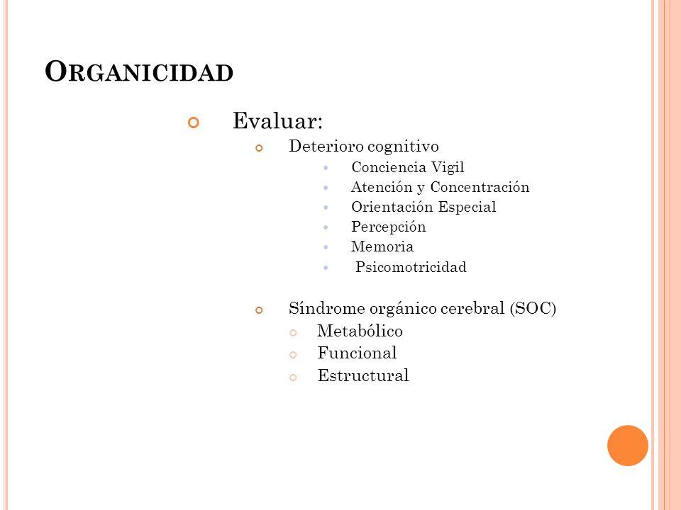 Organicidad Evaluar: Deterioro cognitivo