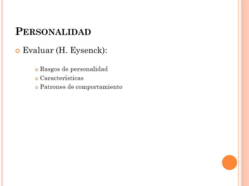 Personalidad Evaluar (H. Eysenck): Rasgos de personalidad