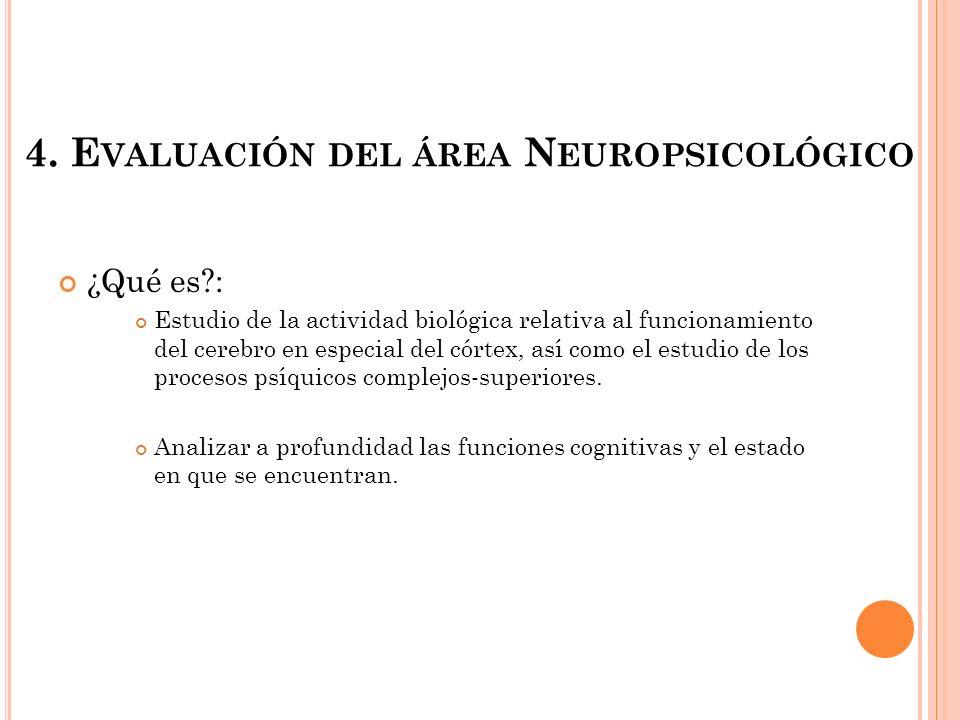 4. Evaluación del área Neuropsicológico