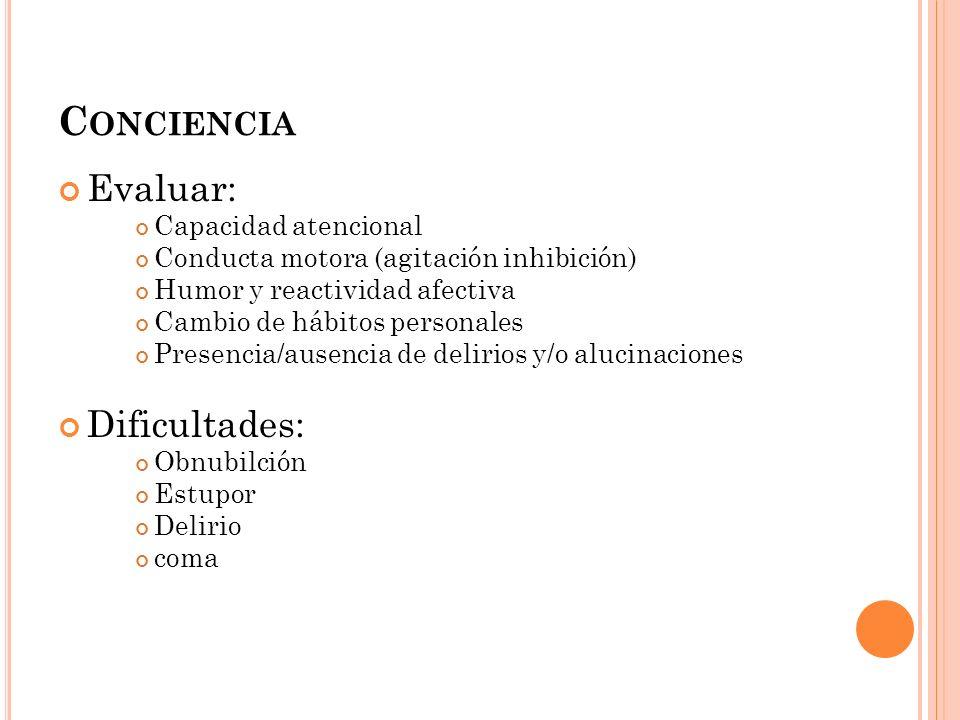 Conciencia Evaluar: Dificultades: Capacidad atencional