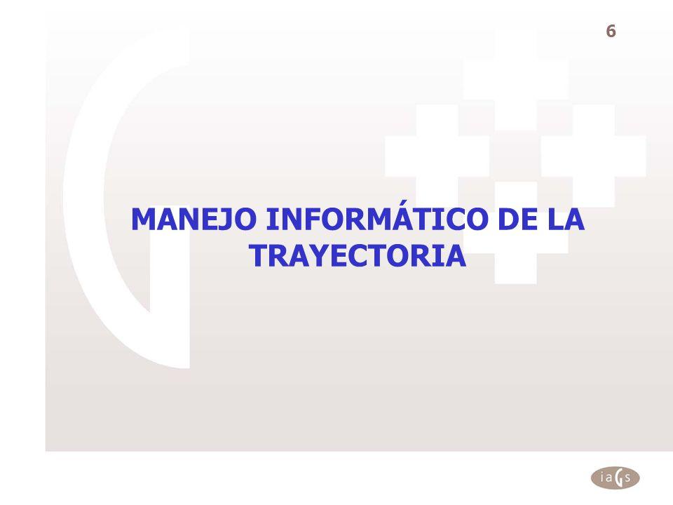MANEJO INFORMÁTICO DE LA TRAYECTORIA