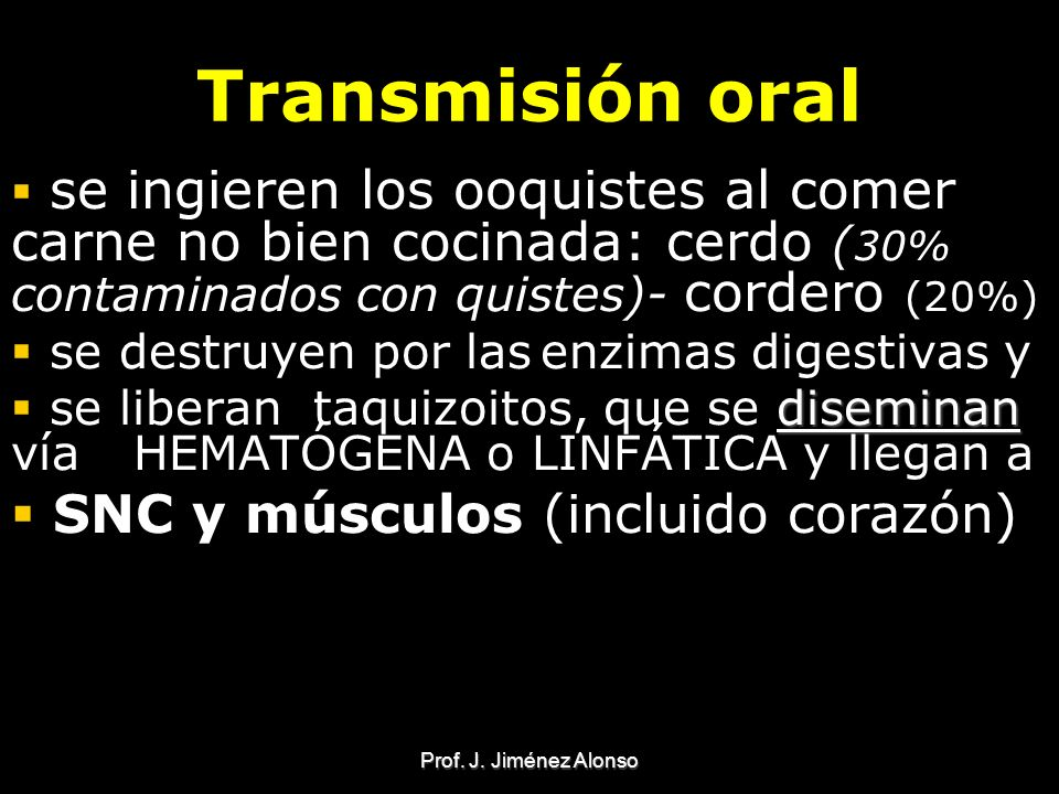 Transmisión oral SNC y músculos (incluido corazón)