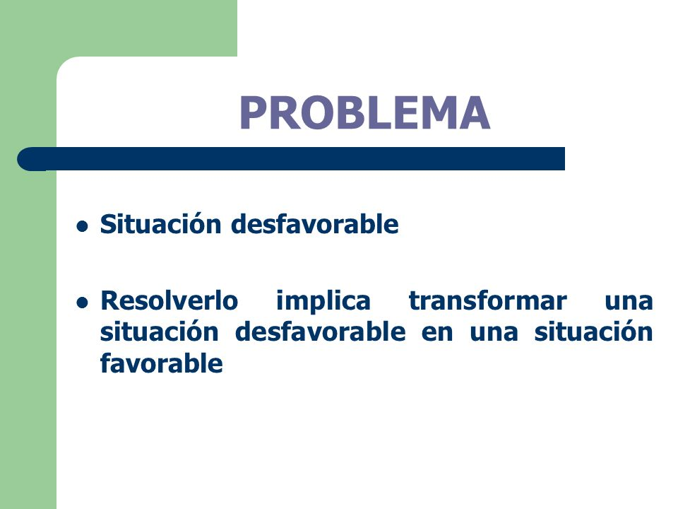 PROBLEMA Situación desfavorable