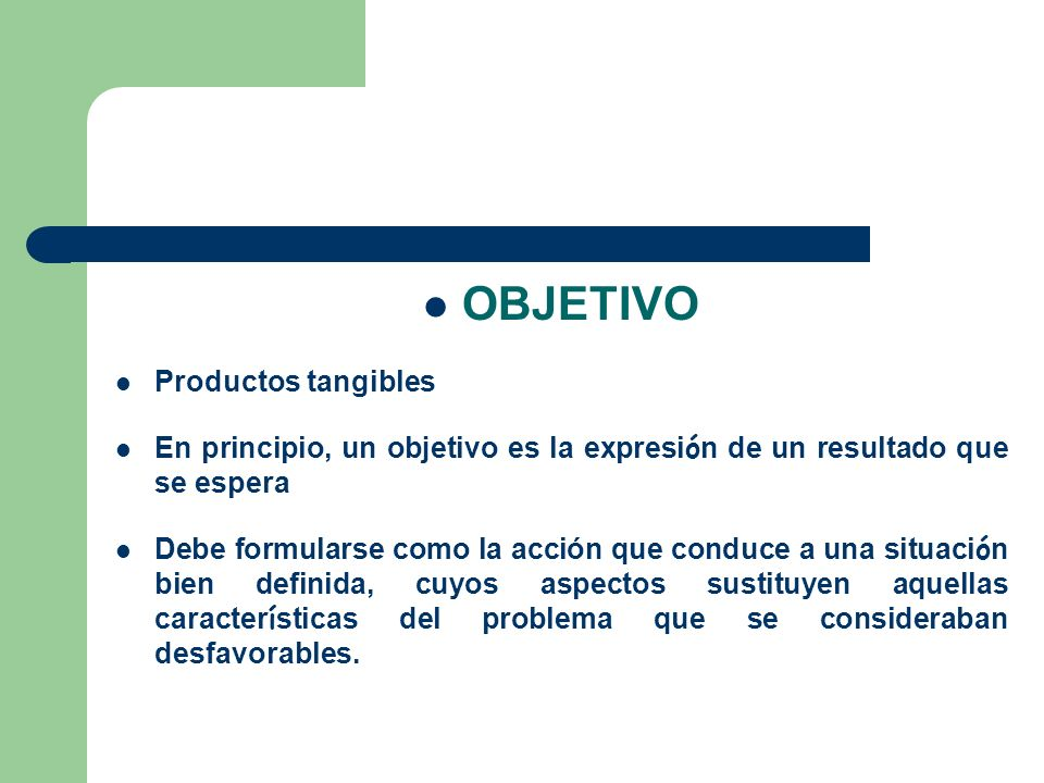 OBJETIVO Productos tangibles