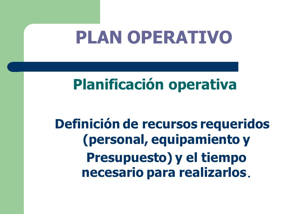 PLAN OPERATIVO Planificación operativa