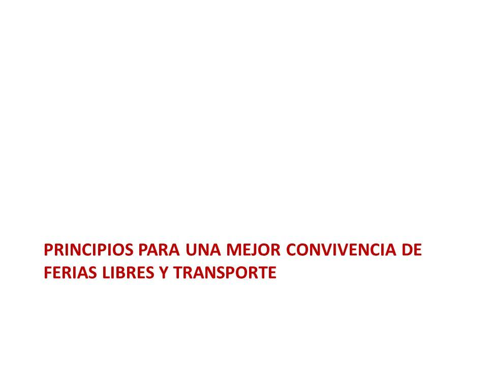 PRINCIPIOS PARA UNA MEJOR CONVIVENCIA DE FERIAS LIBRES Y TRANSPORTE