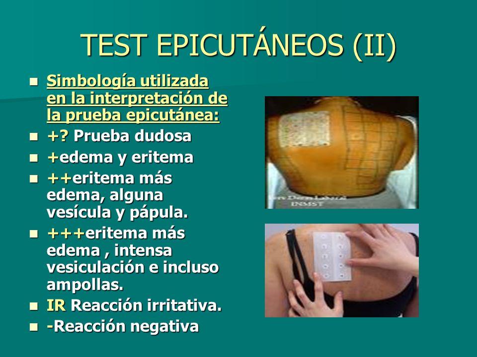 TEST EPICUTÁNEOS (II) Simbología utilizada en la interpretación de la prueba epicutánea: + Prueba dudosa.