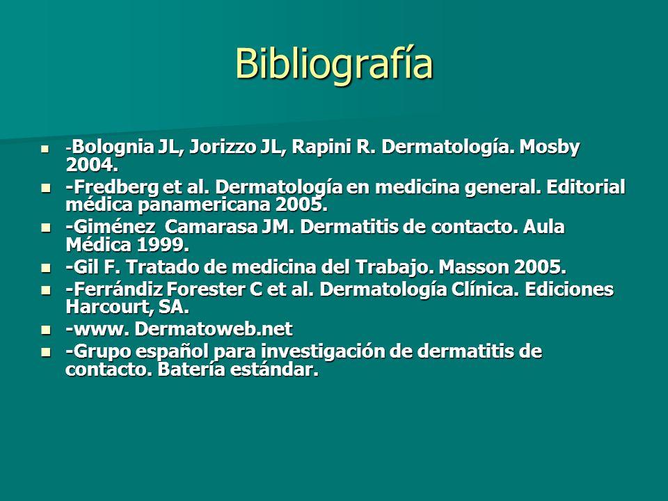 Bibliografía-Bolognia JL, Jorizzo JL, Rapini R. Dermatología. Mosby 2004.