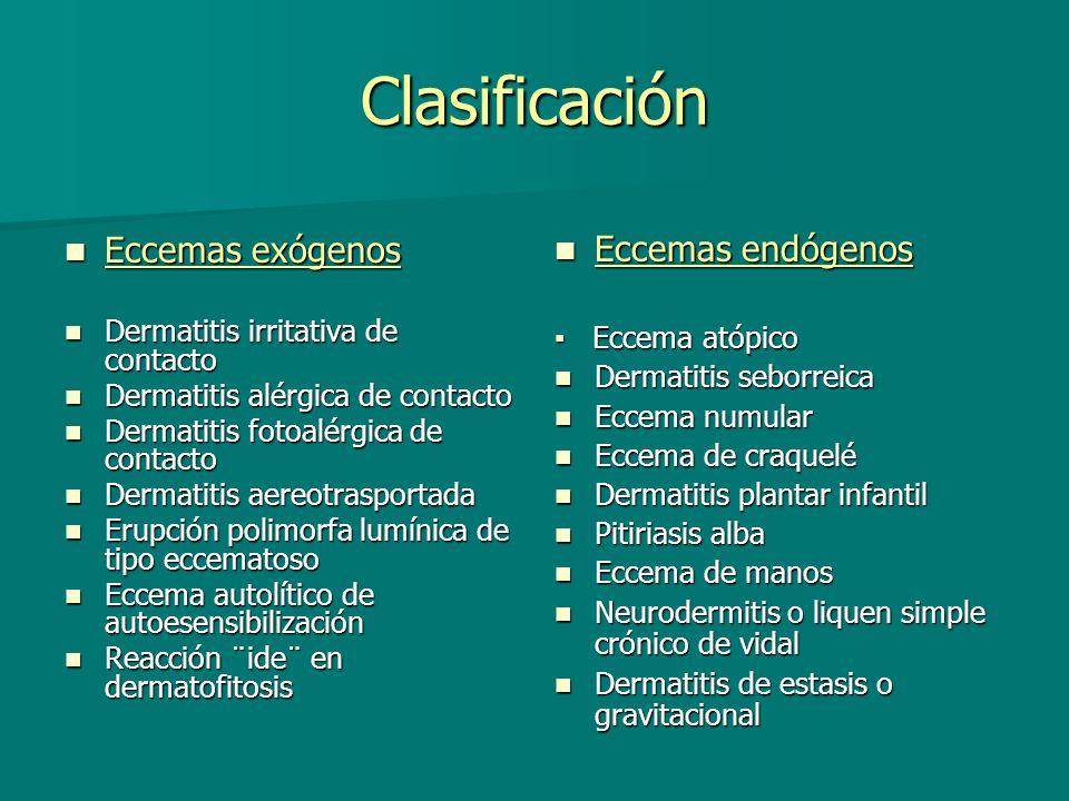 Clasificación Eccemas exógenos Eccemas endógenos