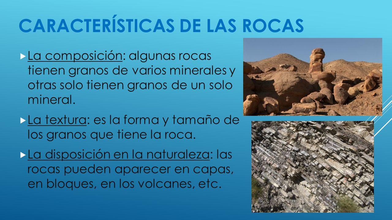Resultado de imagen de las rocas y sus caracteristicas: textura, composición y disposición en la naturaleza