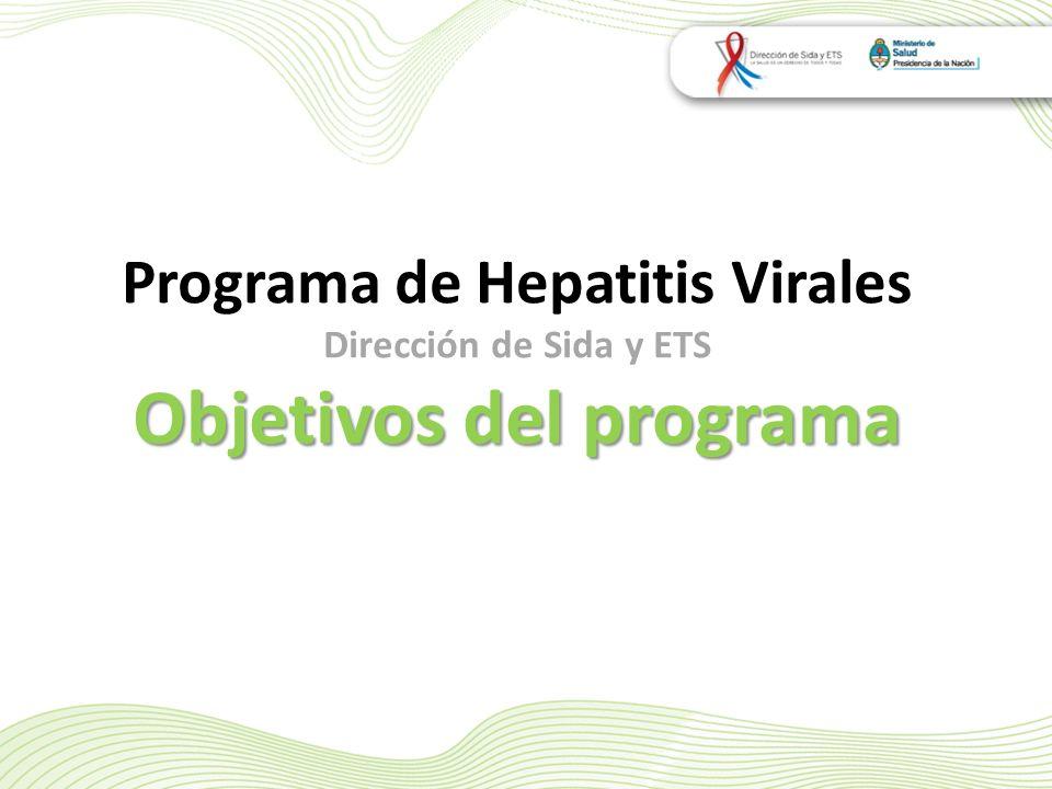 Programa de Hepatitis Virales Objetivos del programa