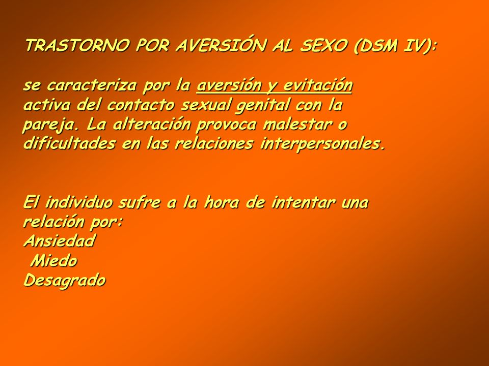 TRASTORNO POR AVERSIÓN AL SEXO (DSM IV):
