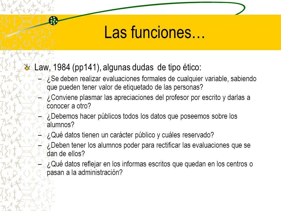 Las funciones… Law, 1984 (pp141), algunas dudas de tipo ético:
