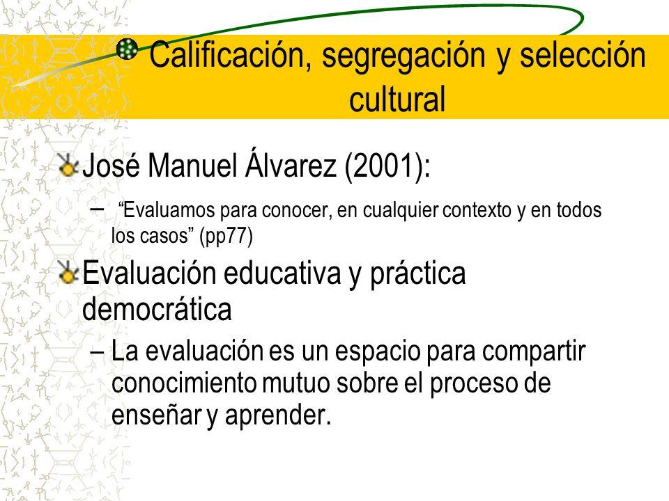 Calificación, segregación y selección cultural
