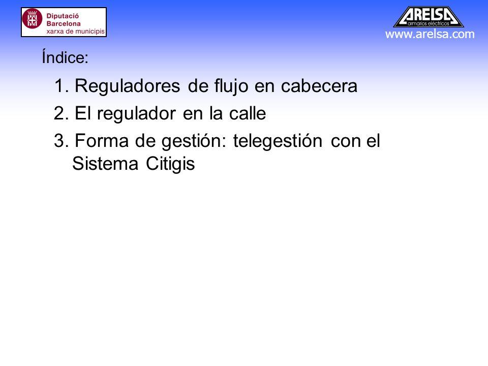 1. Reguladores de flujo en cabecera 2. El regulador en la calle