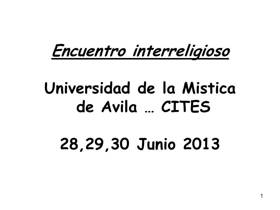Encuentro interreligioso Universidad de la Mistica de Avila … CITES 28,29,30 Junio 2013